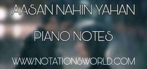 Aasan Nahin Yahan Piano Notes