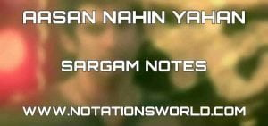 Aasan Nahin Yahan Sargam And Flute Notes