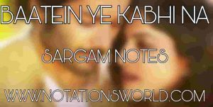 Baatein Ye Kabhi Na Sargam And Flute Notes