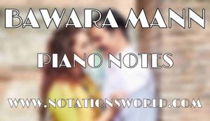 Bawara Mann Piano Notes