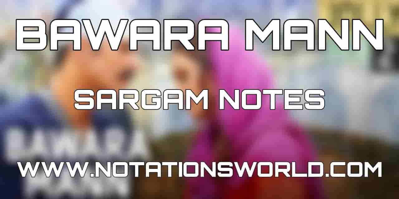 Bawara Mann Sargam Harmonium And Flute Notes