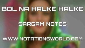 Bol Na Halke Halke Sargam And Flute Notes