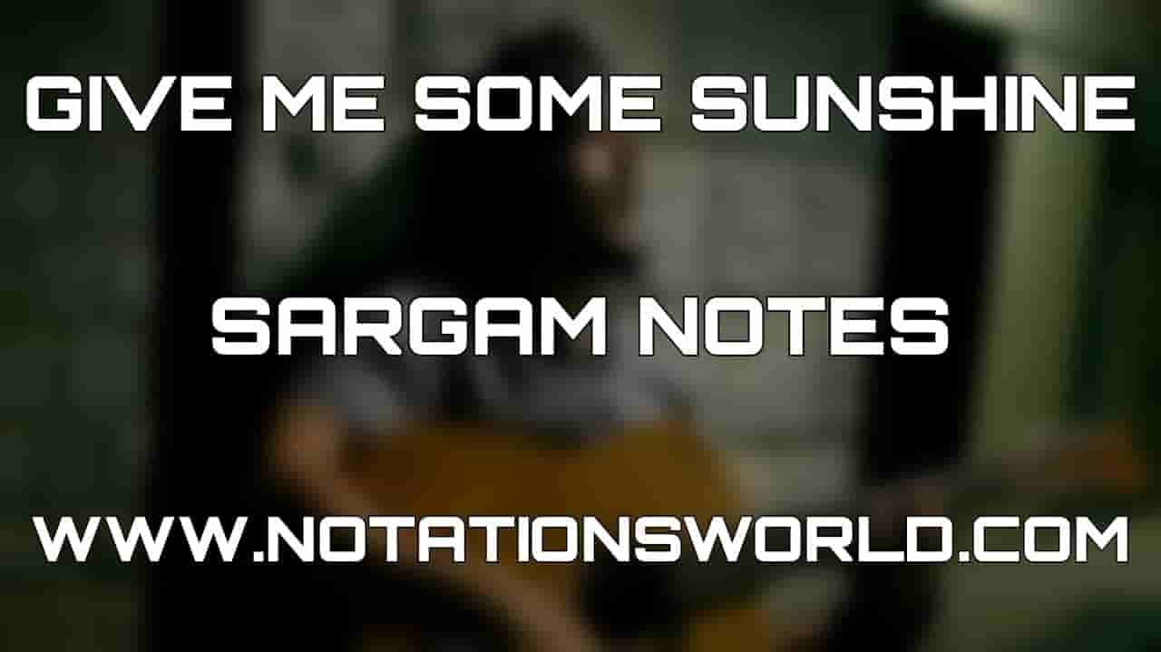 Give Me Some Sunshine Sargam Harmonium And Flute Notes