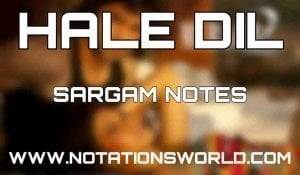 Hale Dil Tujhko Sunata Sargam Harmonium And Flute Notes
