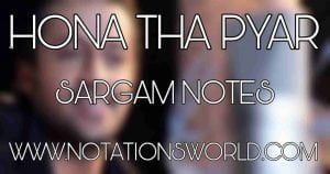 Hona Tha Pyar Sargam Harmonium And Flute Notes