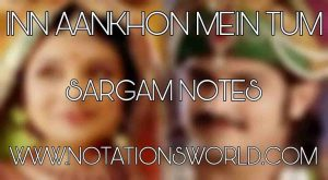 Inn Aankhon Mein Tum Sargam Notes