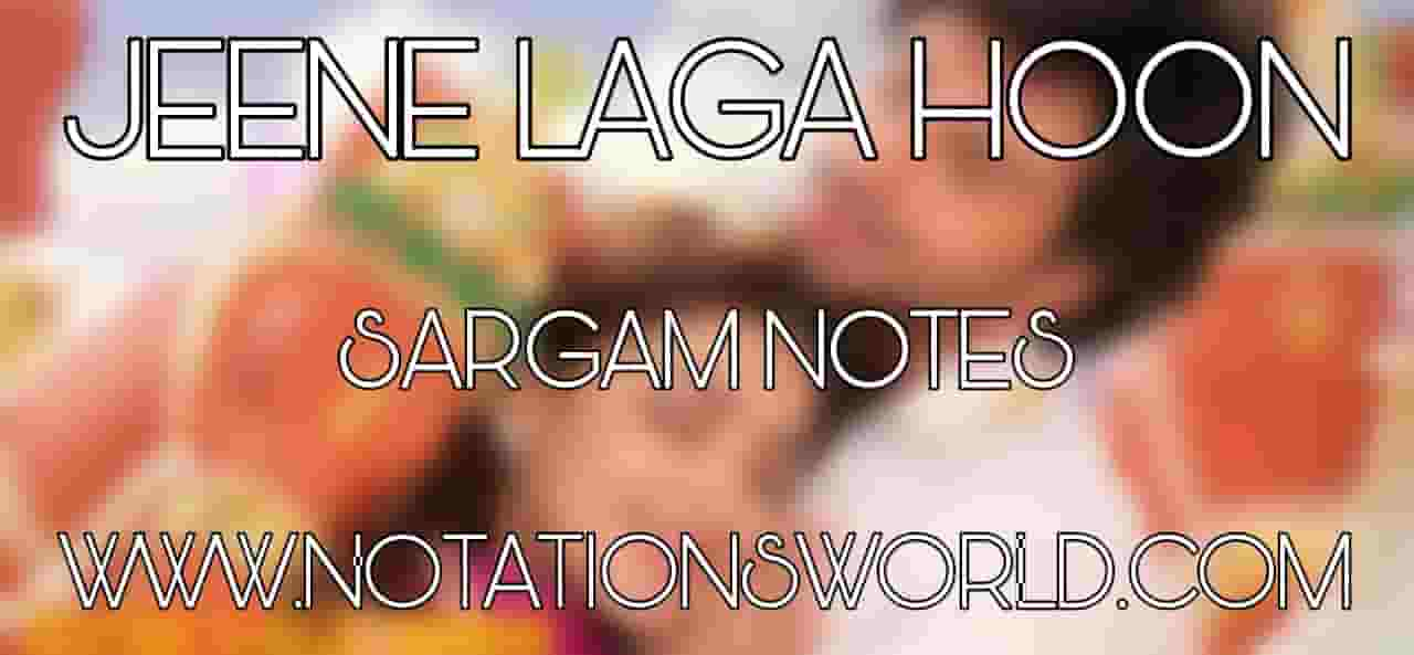 Jeene Laga Hoon Sargam And Flute Notes