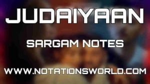 Judaiyaan Sargam Harmonium And Flute Notes