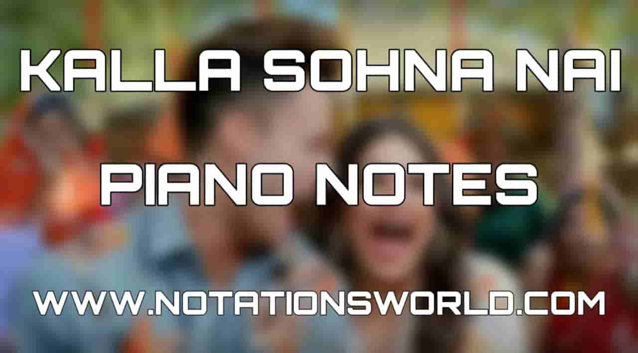 Kalla Sohna Nai Piano Notes