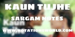 Kaun Tujhe Sargam notes