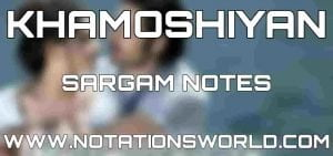 Khamoshiyan Sargam And Flute Notes