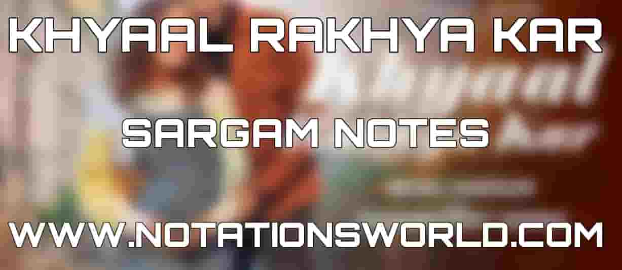 Khyaal Rakhya Kar Sargam And Flute Notes