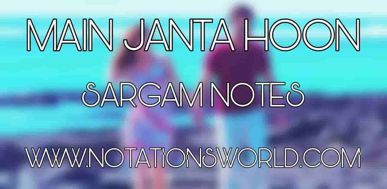 Main Janta Hoon Sargam Notes