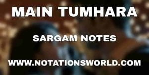 Main Tumhara (Dil Bechara) - Sargam, Harmonium And Flute Notes