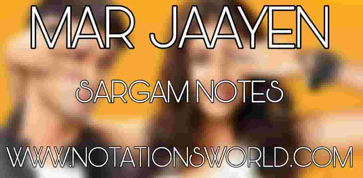 Mar Jaayen Sargam And Flute Notes