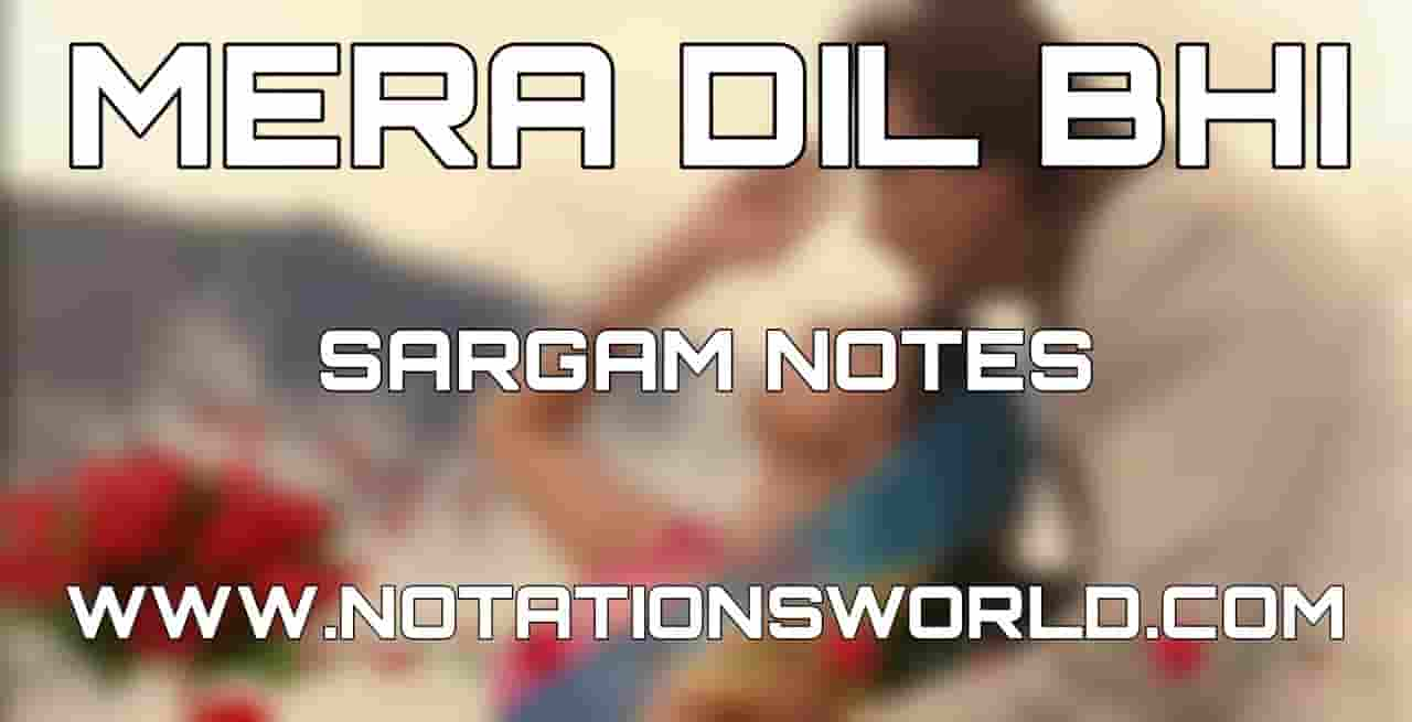 Mera Dil Bhi Kitna Pagal Hai Sargam Notes