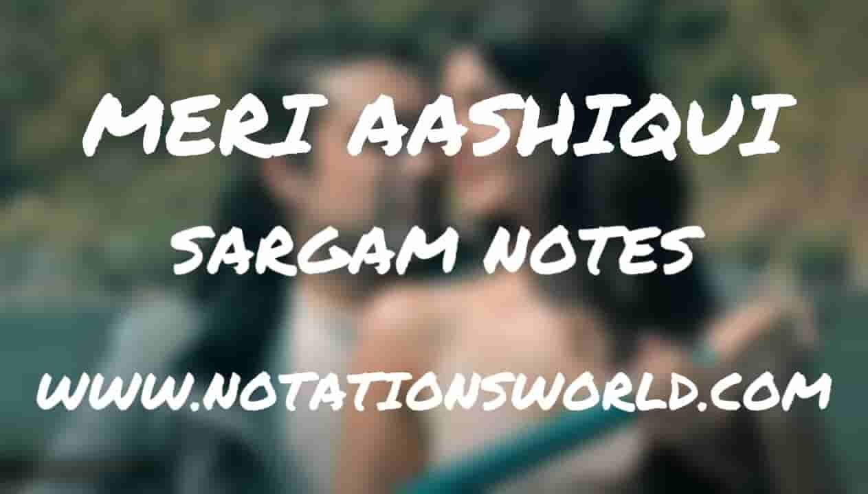 Meri Aashiqui (Jubin Nautiyal) - Sargam And Flute Notes