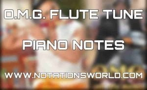 O.M.G. Flute Tune Piano Notes