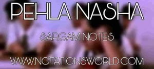 Pehla Nasha Sargam Notes