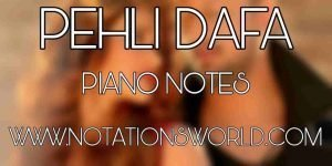 Pehli Dafa Piano Notes