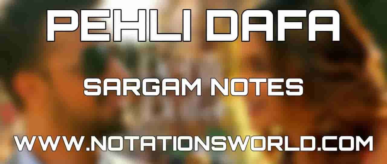 Pehli Dafa Sargam Notes