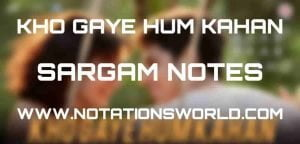 Kho Gaye Hum Kahan (Baar Baar Dekho) - Sargam And Flute Notes