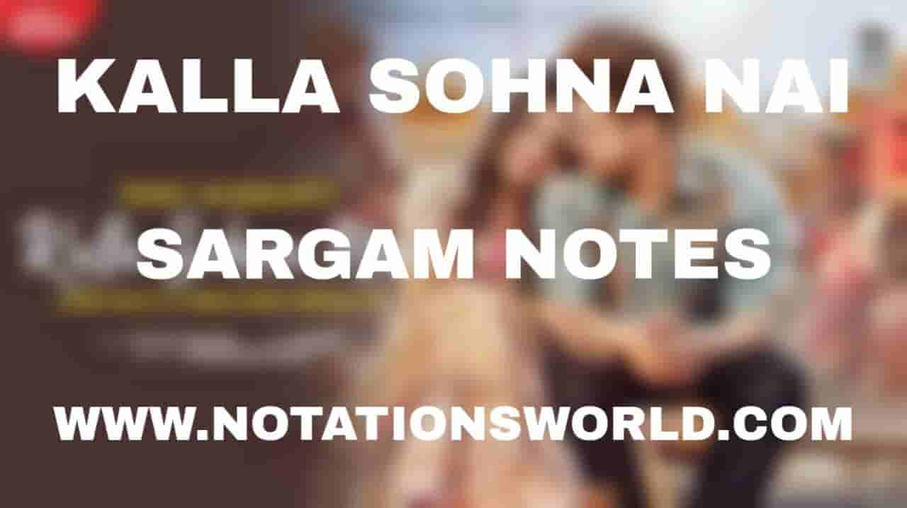 Kalla Sohna Nai (Neha Kakkar) - Sargam And Flute Notes