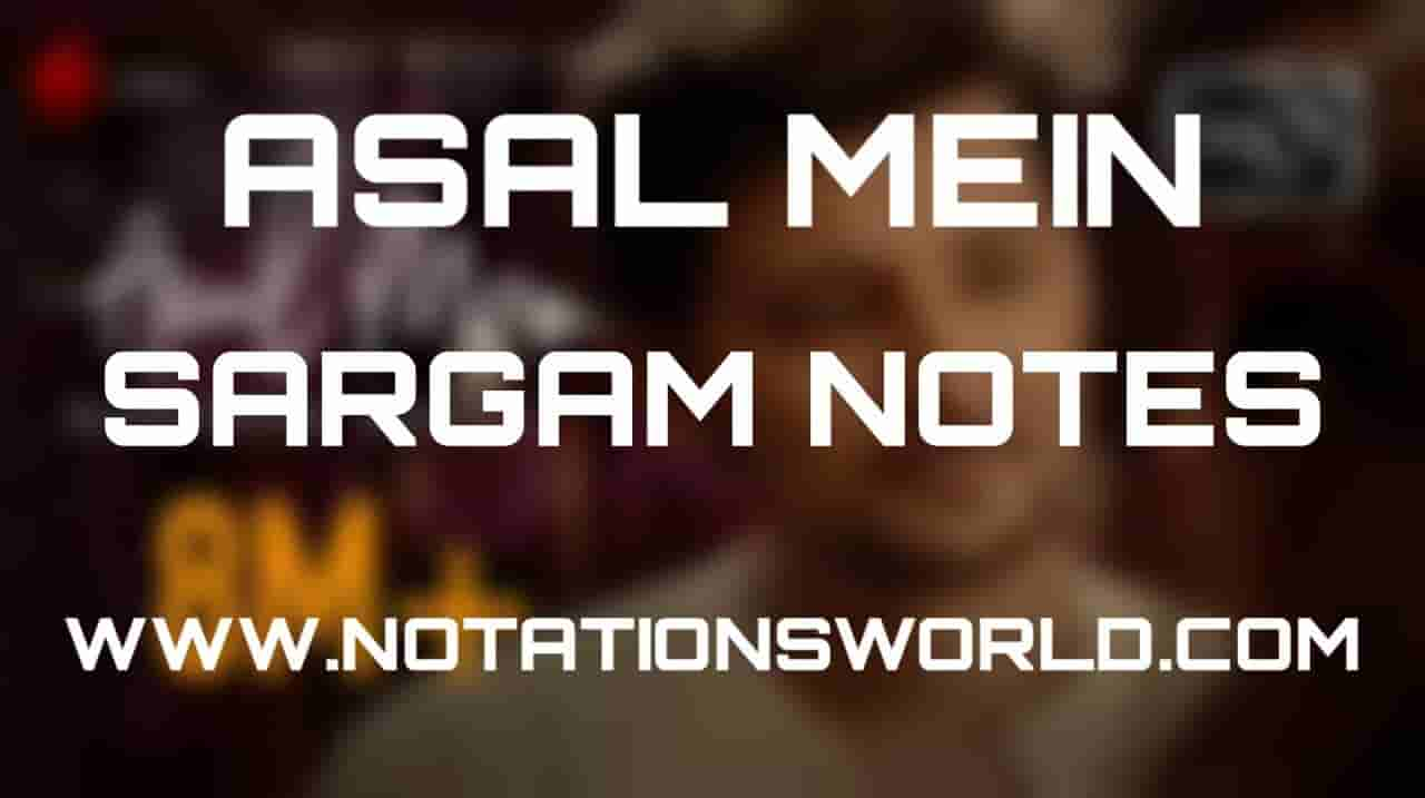 Asal Mein (Darshan Raval) - Sargam And Flute Notes