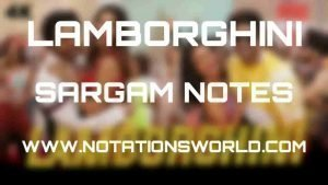 Lamborghini (Jai Mummy Di) - Sargam And Flute Notes