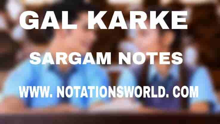 Gal Karke (Asees Kaur) - Sargam And Flute NotesSargam And Flute Notes