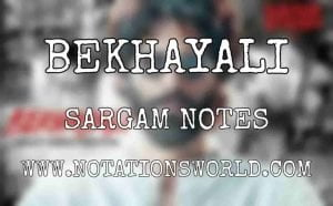Bekhayali Full Song Sargam Notes