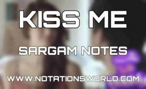 kiss me sargam and flute notes