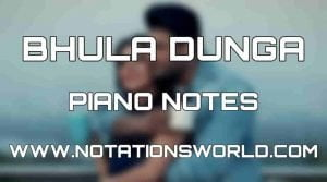 Bhula Dunga Piano Notes