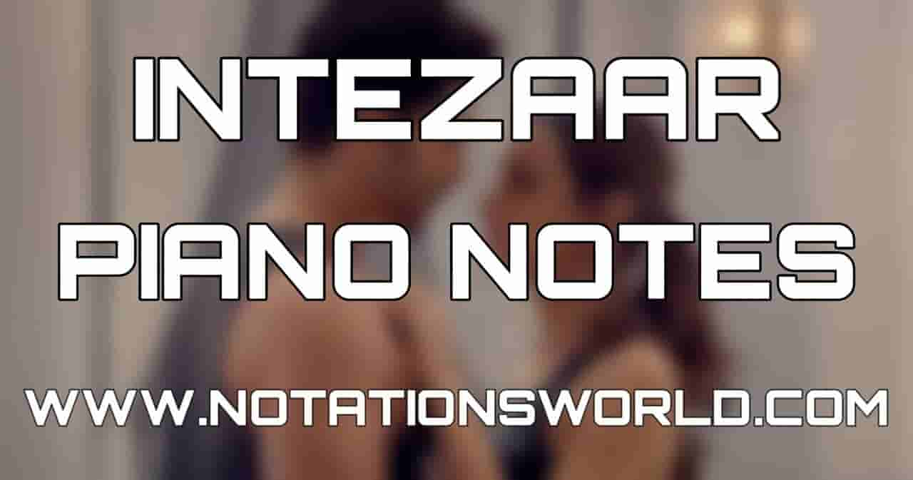 Intezaar Piano Notes