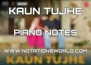 Kaun Tujhe Piano Notes