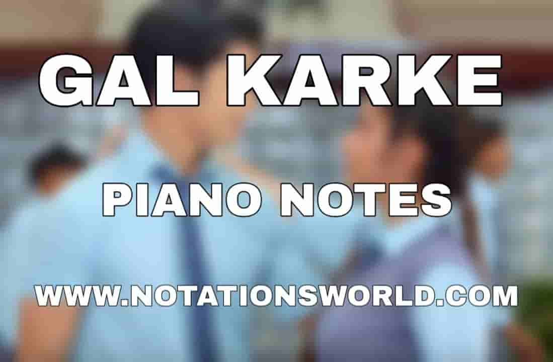 Gal Karke Piano Notes