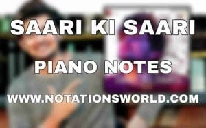 Saari Ki Saari Piano Notes