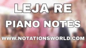 Leja Re Piano Notes