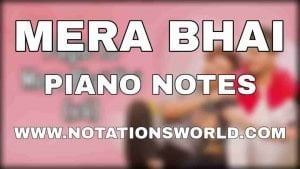 Mera Bhai Piano Notes