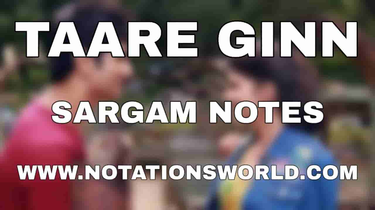 Taare Ginn Sargam And Flute Notes