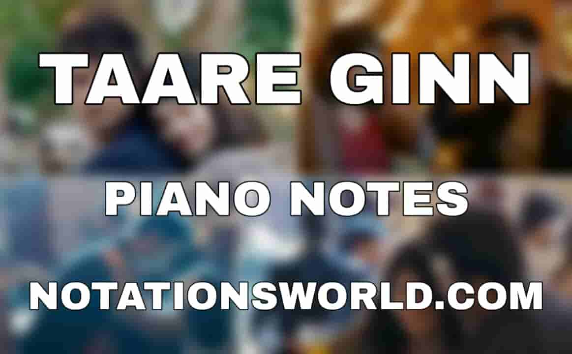 Taare Ginn Piano Notes