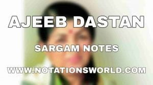 Ajeeb Dastan Sargam And Flute Notes