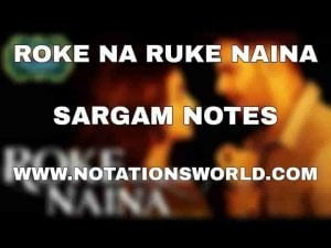 Roke Na Ruke Naine Sargam And Flute Notes