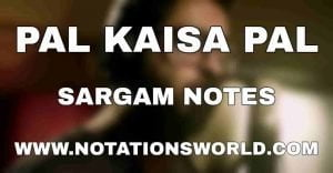 Pal Kaisa Pal Sargam And Flute Notes