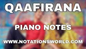 Qaafirana Piano Notes