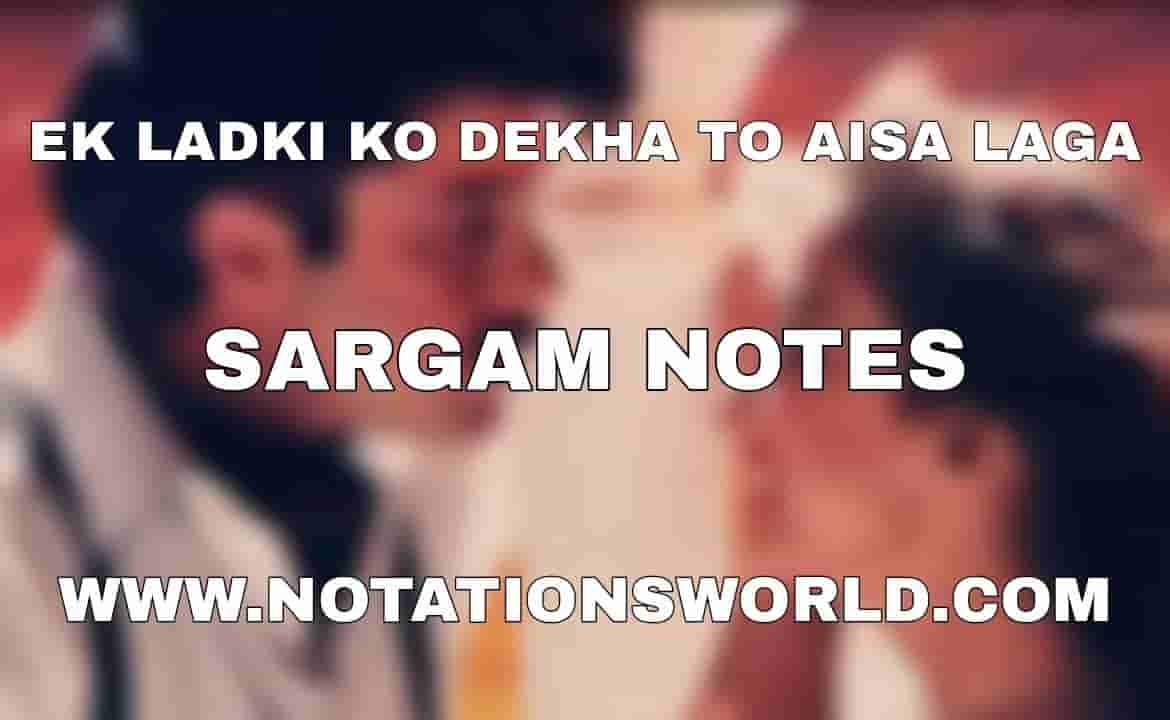 Ek Ladki Ko Dekha To Aisa Laga Sargam And Flute Notes