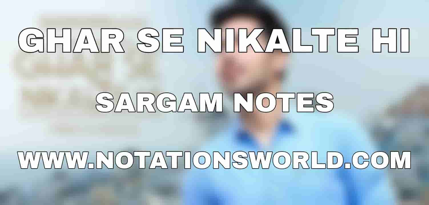 Ghar Se Nikalte Hi Sargam And Flute Notes