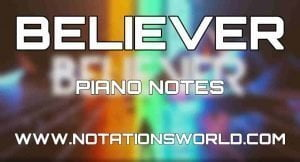 Believer Piano Notes