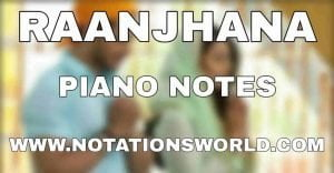 Raanjhana Piano Notes