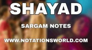Shayad (Love Aaj Kal) - Sargam And Flute Notes